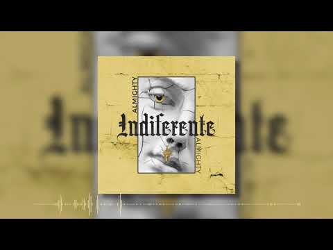 Almighty - Indiferente [ Official Audio ]