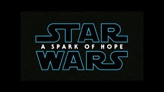 Star Wars 9 : A Spark of Hope - TRAILER (2019) - Daisy Ridley, Mark Hamill Concept