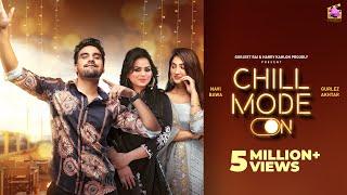Chill Mode – Navi Bawa x Gurlej Akhtar Video HD
