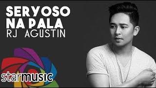 RJ Agustin - Seryoso Na Pala (Official Lyric Video)