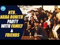 Jr. NTR, Nara Rohit, late night party with friends, families