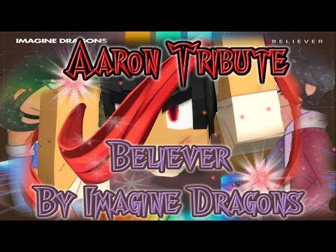 Aaron Tribute//Believer//Music Video