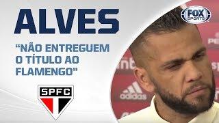 """""""TEMOS QUE DEFINIR UM PADRÃO DE JOGO E ACREDITAR NELE ATÉ O FINAL"""", Diz Dani Alves"""
