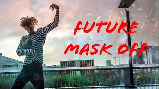 FUTURE - MASK OFF 🎭 | DANCE BY @IBRA.MARQUEZ