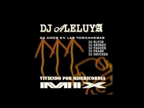 Dj Aleluya Y Dj Andres - Reggaeton Mix Cristiano