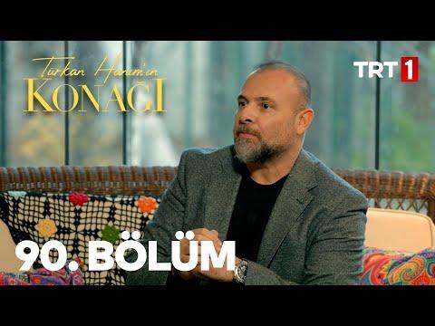 Türkan Hanım'ın Konağı 90. Bölüm