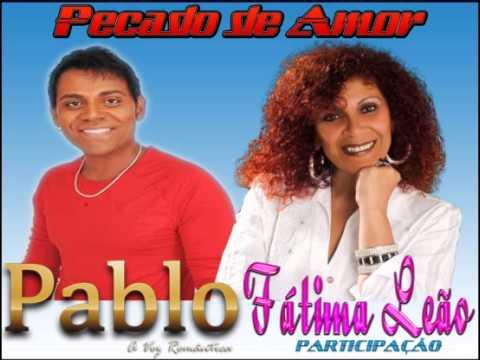 Baixar Pablo A Voz Romântica-Pecado de Amor,Part Fátima Leão