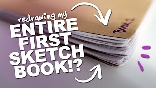 redrawing EVERY SINGLE PAGE in my FIRST SKETCHBOOK?! (More than 10 Years Later!)