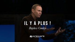 Il y a plus ! - Bayless Conley [Culte PO 13/11/2018]