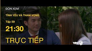 TRỰC TIẾP VTV3   Tình yêu và tham vọng tập 59: Minh mất chức Tổng giám đốc vì bảo vệ tình yêu
