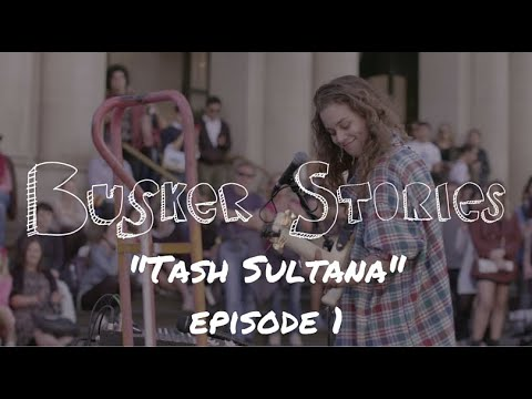 Tash Sultana - Busker Stories episode 1 (street music) documentary webseries