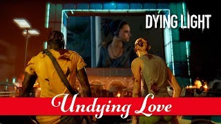 """Dying Light - """"Undying Love"""" Community Event"""