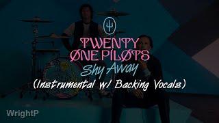 twenty one pilots - Shy Away (Official Instrumental w/ Backing Vocals)