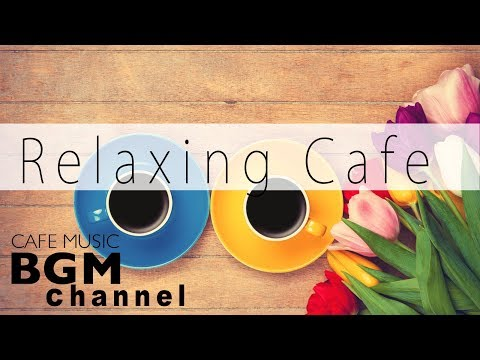 #CAFE MUSIC# Relaxing Jazz & Bossa Nova Music For Work, Study - Background Music