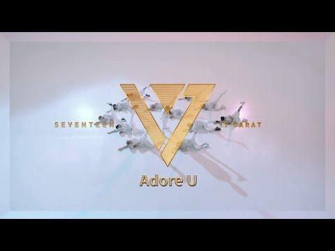 SEVENTEEN – Adore U  (華納official HD高畫質官方中字版)