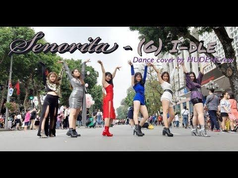 [1theK Dance Cover Contest][KPOP IN PUBLIC VIETNAM] (G)I-DLE((여자)아이들) - Senorita(세뇨리따) || by #HUDEN