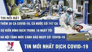 Tin tức dịch Covid-19 mới nhất: Hà Nội Tăng mức cảnh báo nguy cơ COVID-19 - VNEWS