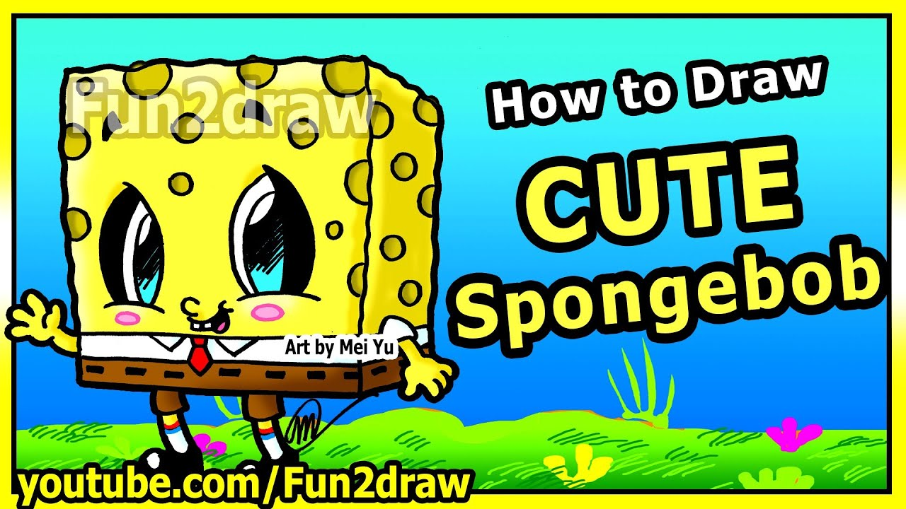 Learn To Draw Spongebob Step By Step Easy Cute Cartoons