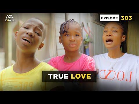 TRUE LOVE - EPISODE 303 (MARK ANGEL COMEDY)