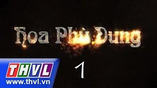 THVL | Hoa Phù Dung - Tập 1