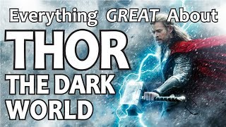 Everything GREAT About Thor: The Dark World!