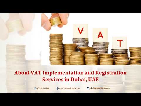 About VAT Implementation and Registration Services in UAE