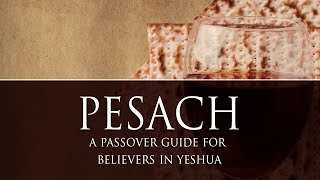 Passover how-to guide for believers in Yeshua   UNLEARN