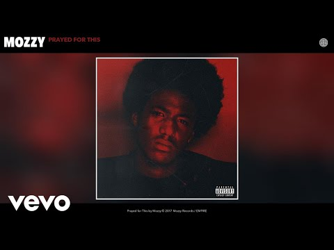 Mozzy - Prayed for This (Audio)