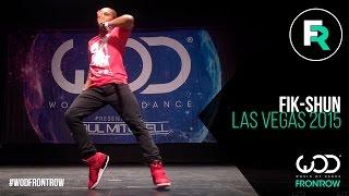 Fik-Shun | FRONTROW | World of Dance Las Vegas 2015 | #WODVEGAS15