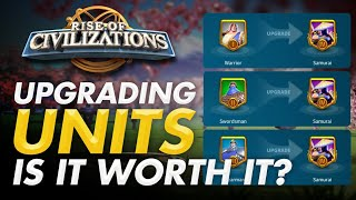 Upgrading Units is it Worth it? |Rise of Civilizations