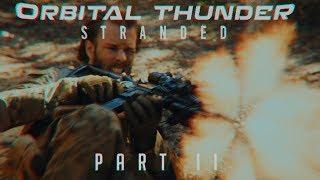 Orbital Thunder: Stranded Part II | Sci-Fi Action Short FIlm