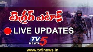 Pulwama Terror Attack LIVE | Pulwama Updates | TV5 News