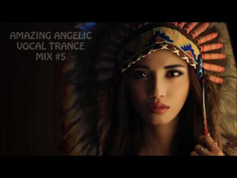 AMAZING ANGELIC VOCAL TRANCE MIX #5