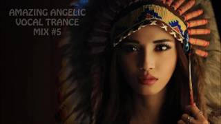 AMAZING ANGELIC VOCAL TRANCE MIX #5