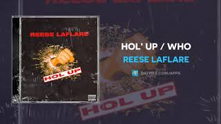 Reese LAFLARE - Hol' Up / Who (AUDIO)