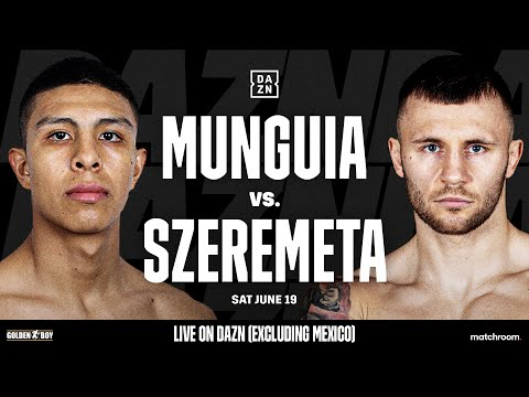 Jaime Munguia vs. Kamil Szeremeta: It's Fight Week