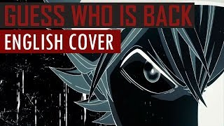 Guess Who Is Back - Black Clover OP 4 - ENGLISH COVER | Nagi-chan