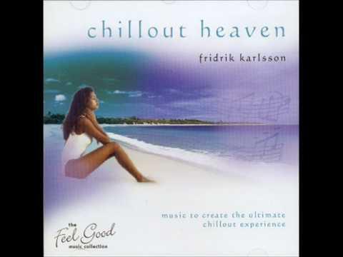Fridrik Karlsson - Chillout Heaven online metal music video by FRIÐRIK KARLSSON