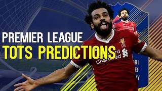 FIFA 18 - TOTS PREDICTIONS (PREMIER LEAGUE)