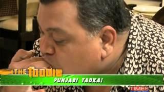 The Foodie - Punjabi tadka - Part 3