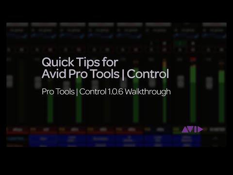 Quick Tips for Pro Tools | Control - Pro Tools | Control 1 0 6 Walkthrough