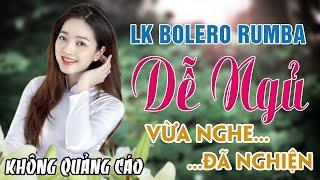 LK Bolero Dễ Ngủ Hay Nhất | Nhạc Trữ Tình Hải Ngoại KHÔNG QUẢNG CÁO Làm Bao Con Tim Gục Ngã Mê Ly