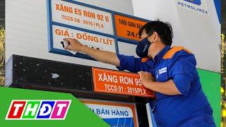Giá xăng, dầu hôm nay có thể tăng mạnh | THDT