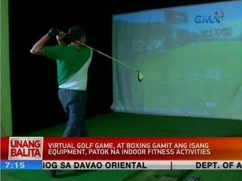 UB: Virtual golf game at boxing gamit ang isang equipment, patok na indoor fitness activities