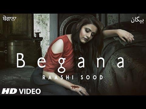 Raashi Sood: Begana (Full Song) Navi Ferozepurwala - Harley Josan