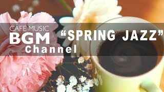 SPRING Jazz Music - Chill Out Jazz Music For Work, Study - Relaxing Spring Music