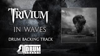 Trivium - In Waves [Drum Backing Track]