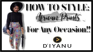 HOW TO STYLE AFRICAN PRINT FOR ANY OCCASION FT. DIYANU | iDESIGN8