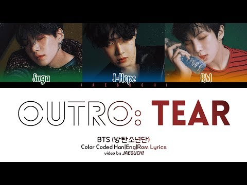 BTS (방탄소년단) - OUTRO: TEAR (Color Coded Lyrics Eng/Rom/Han)