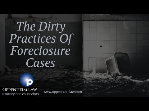 Roy Oppenheim on the Dirty Practices of Foreclosure Cases